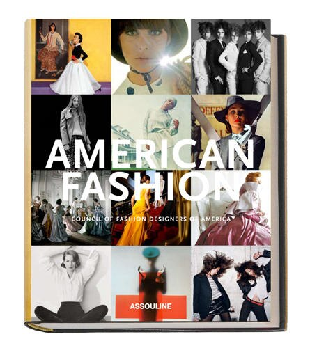"Charlie Scheips: ""American Fashion - Council Of Fashion Designers Of America"", Editions Assouline, 319 S., 35 Euro"