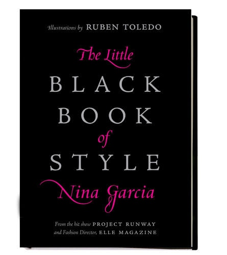 "Nina Garcia: ""The Little Black Book Of Style"", Harper Collins, 160 S., 11,45 Euro"