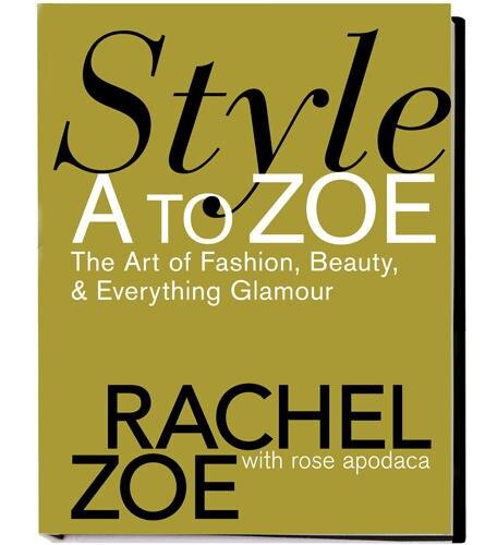 "Rachel Zoe: ""Style A to Zoe"", Hachette Book Group USA, 192 S., 16,95 Euro"