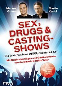 """Markus Grimm & Martin Kesici: """"Sex, Drugs & Casting-Shows""""  (432 Seiten für 17,90?, riva Verlag)"""