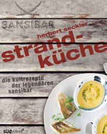 """Herbert Seckler: """"Strandküche"""", Südwest, 192 S., 24,95 Euro"""