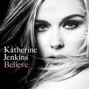 """Katherine Jenkins Album """"Believe"""" ist bei Warner erschienen und enthält 12 Songs."""