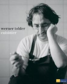 """In seinem ersten Buch präsentiert Werner Tobler schnörkellose Rezepte, die auch Anfängern gelingen. ("""" Cuisinier"""", AT Verlag, 19"""