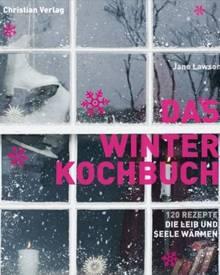 """Liebevoll gestaltet und mit vielen stimmungsvollen Bildern macht dieses Kochbuch Lust auf die kalte Zeit. (""""Das Winterkochbuch"""","""