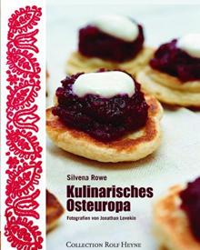 So köstlich und vielfältig, herzhaft und süß isst Osteuropa! Mit vielen Fotos und Infotexten. (Collection Rolf Heyne, 192 S., 29