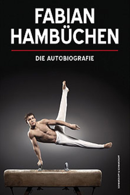 Fabian Hambüchen, Die Autobiografie, Mit Sandra Beckedahl und Kai Psotta 19,90 EUR (D)   33,90 CHF (UVP) Schwarzkopf und Schwarz