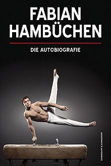 Fabian Hambüchen, Die Autobiografie, Mit Sandra Beckedahl und Kai Psotta 19,90 EUR (D) | 33,90 CHF (UVP) Schwarzkopf und Schwarz