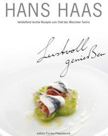 """In seinem neuen Rezeptbuch präsentiert Hans Haas, der Chef des Münchner Restaurants """"Tantris"""", über 100 leichte Gerichte, die vo"""