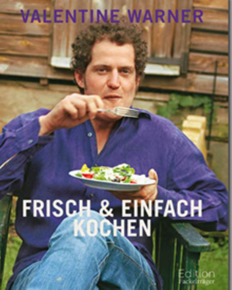 """Der britische TV-Koch Valentine Warner präsentiert mehr als 100 einfache sommerliche Gerichte aus saisonalen Zutaten (""""Frisch &"""