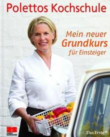 """Cornelia Poletto klärt auf und erklärt jeden Arbeitsschritt. (""""Polettos Kochschule. Mein neuer Grundkurs für Einsteiger"""", Zabert"""