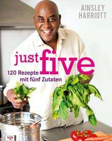 """Maximal fünf Zutaten plus Salz, Pfeffer und Olivenöl enthalten die Rezepte aus Ainsley Harriotts neuem Kochbuch. (""""just five"""", V"""
