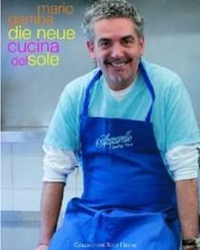 """Mario Gamba versteht sein neues Kochbuch als Anstiftung zum Genuss und als Entdeckungsreise in die Welt der Sinne. (""""Die neue Cu"""