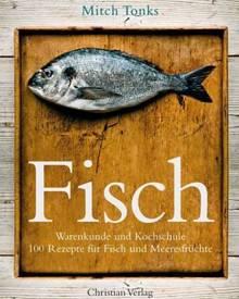 Chefkoch Mitch Tonks hat mehr als 100 Rezepte für feine Edelfische, preisgünstige Fettfische und verschiedene Meeresfrüchte in e