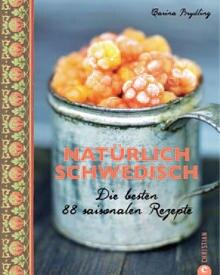 Profiköchin Carina Brydling zeigt 88 kulinarische Favoriten aus ihrer skandinavischen Heimat: Ob Kolbulle mit Weißkohlchutney od