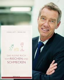 Prof. Hanns Hatt ist Leiter der Zellphysiologie an der Ruhr Uni in Bochum und weltweit führender Riechforscher. Seine Bücher sch