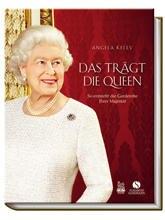 """Angela Kelly: """"Das trägt die Queen - So entsteht die Garderobe Ihrer Majestät"""" (Elisabeth Sandmann Verlag, 114 S., 29,95 Euro)"""