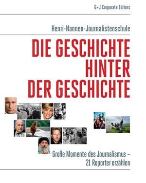 """Die Langfassung dieser Story und viele weitere Lesestücke von Henri-Nannen- Journalistenschülern gibt ?s in dem Buch """"Die Geschi"""
