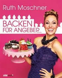 """Mit ihrem ersten Backbuch begibt sich """"Riverboat""""-Moderatorin Ruth Moschner in neues Fahrwasser: Sie zeigt ihre raffinierten Lie"""