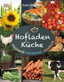 Saisonal und regional: Frisch vom Feld, direkt aus dem Beet - Hofläden liegen im Trend. Food-Autorin Regina Schneider zeigt 100