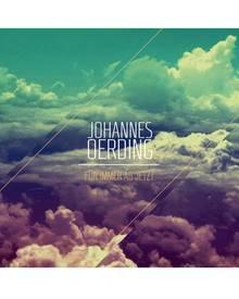 Für immer ab jetzt: heißt Johannes Oerdings neue CD - geradliniger Singer-Songwriter-Poprock mit sinnigen Texten. Ab 14.2. gibt