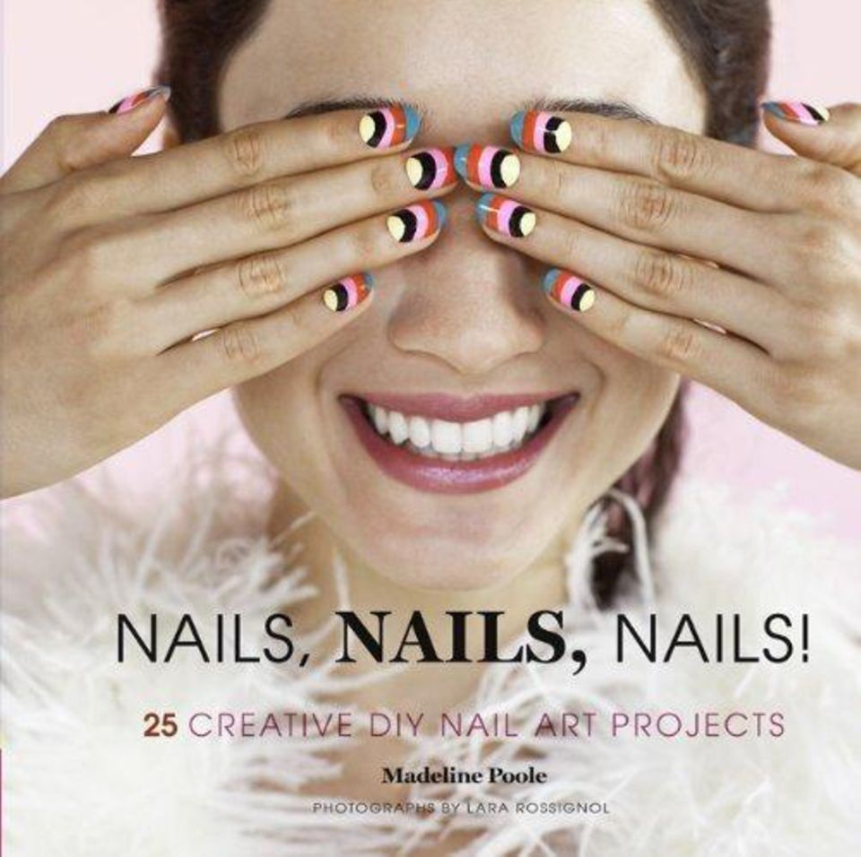 """""""Nails, Nails, Nails! 25 Creative DIY Nail Art Projects"""", Chronicle Books, 128 S., 11,90 Euro"""