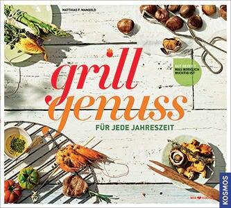 """Foodautor Matthias F. Mangold ist glühender Grillfan. Mit seinem neuen BBQ-Buch zeigt er, dass mittlerweile das ganze Jahr über Saison ist. Viele Ideen für den Rost, ein Special für Damen und Tipps für Einkauf und Beilagen machen Lust auf eine spontane Outdoor-Session. (""""Grillgenuss für jede Jahreszeit"""", Kosmos Verlag, 160 S., 19,95 Euro)"""