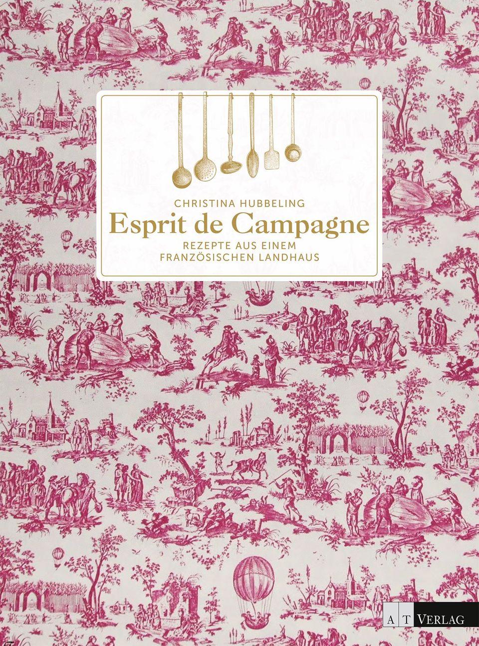 """Esprit de Campagne"" von Christina Hubbelings, AT Verlag, 224 S., 39,90 Euro."