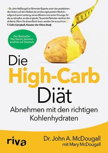 """Anlass der neuen Kohlenhydrat-Euphorie in Deutschland ist das Ernährungskonzept von Dr. John McDougall, Allgemeinmediziner aus Kalifornien. Sein Bestseller enthält neben der Theorie auch viele persönliche Erfolgsgeschichten. John McDougall: """"Die High Carb Diät"""", Riva Verlag, 400 S., 19,99 Euro"""