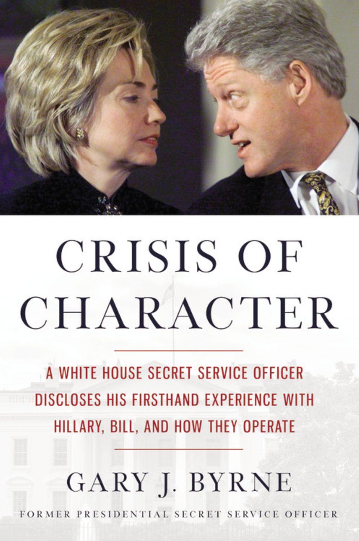 """In seinem Enthüllungsbuch """"Crisis of Character"""" skizziert der Ex-Geheimagent Gary J. Byrne ein unschönes Bild von Präsidentschaftsanwärterin Hillary Clinton"""