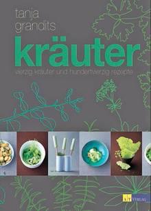 """Tanja Grandits, Chefin des Zwei-Sterne-Restaurants """"Stucki"""" in Basel, ist als Aroma-Virtuosin bekannt. In ihren raffinierten Rezepten wie Verveine-gebeizter Zander und Thymian-Sablés spielen 40 köstliche Kräuter die Hauptrolle. (""""Kräuter"""", AT Verlag, 352 S., 39,90 Euro)"""