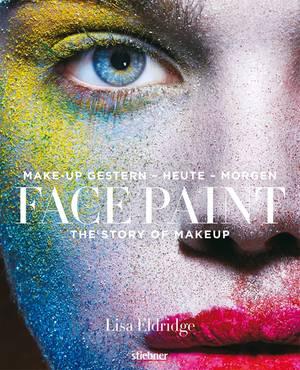 "Lisa Eldridge jüngstes Projekt heißt ""Face Paint: Make-up gestern – heute – morgen"" (Stiebner Verlag, 240 S., 29,90 Euro)."