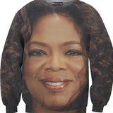 Das Sweatshirt für alle, die schon immer mal Oprah Winfrey tragen wollten.