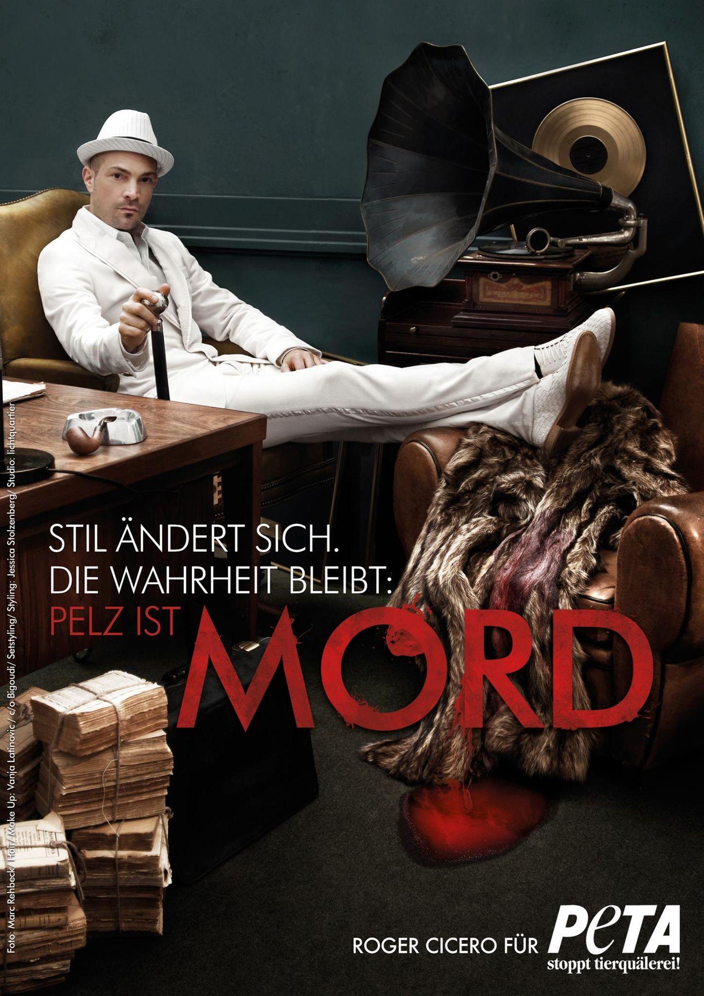"""Mit den Worten """"Stil ändert sich. Die Wahrheit bleibt: Pelz ist Mord"""" macht sich der Musiker Roger Cicero gegen die Pelzindustrie stark."""