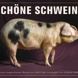 Schöne Schweine - Porträts ausgezeichneter Rassen von Andy Case, einem der angesehensten Schweinezüchter Großbritanniens, 18 Eur