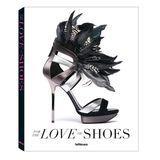 """Für Schuhfans – also für uns alle: Bildband """"For The Love Of Her Shoes"""" (teNeues, 304 S., 39,90 Euro)"""
