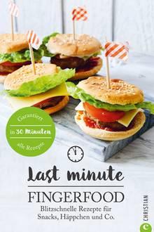 "Geht fix: ""Last Minute Fingerfood"" (Christian Verlag, 128 S., 12 Euro)"