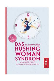 """Die australische Biochemikerin Dr. Libby Weaver weiß, wie sich der Dauerlauf im Hamsterrad auf unser Seelenleben auswirkt. """"Das Rushing Woman Syndrom"""" (Trias Verlag, 280 S., 19,99 Euro)"""