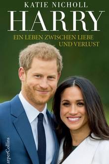 """Soeben erschien Katie Nicholls Biografie """"Harry – ein Leben zwischen Liebe und Verlust"""" (Harper Collins, ab 15,99 Euro)"""