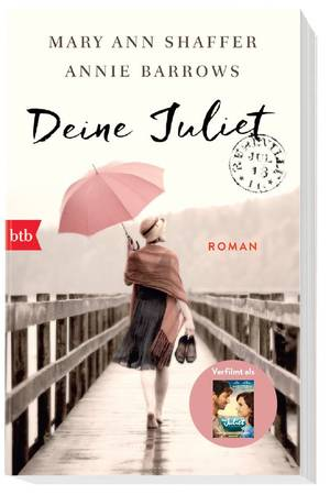"""Deine Juliet"" von Mary Ann Shaffer + Annie Barrows"