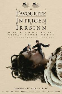 """The Favourite - Intrigen und Irrsinn"""