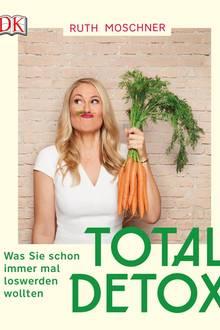 Das neue Buch von Ruth Moschner: Total Detox - Was Sie schon immer mal loswerden wollten.