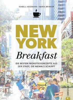 """Ob Power-Smoothie, Eggs Benedict oder ein schneller Bagel auf die Hand: Mit diesen Kultrezepten (und Porträts) der schönsten Cafés fühlt man sich wie im Big Apple. (""""New York Breakfast"""", Christian Verlag, 192 S., 24,99 Euro)"""