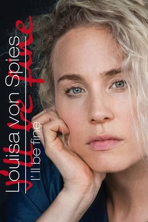 """Louisa von Spies' Album """"I'll be fine"""" ist ab sofort erhältlich"""