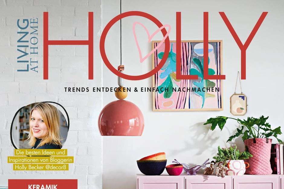 """Das Magazin """"Holly"""" erscheint vier Mal jährlich und hält super Tipps für ein schönes Wohngefühl bereit."""