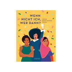 """Für Powerfrauen und solche, die es einmal werden wollen, ist dieses Buch mit inspirierenden Reden großer Frauen ein Muss.""""Wer nicht ich, wer dann"""", ca. 22 Euro"""