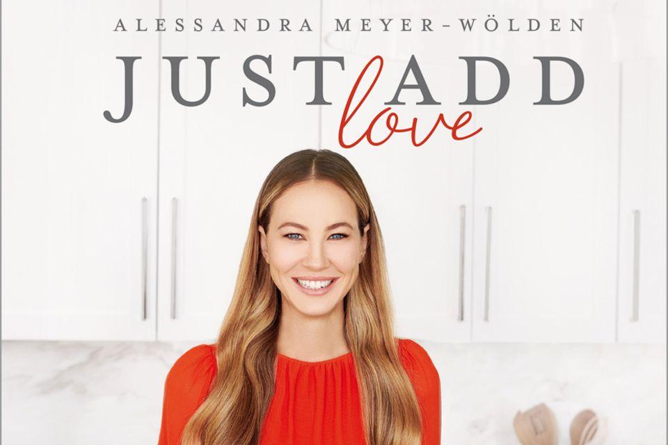 """Alessandra Meyer-Wölden verrät Rezepte, die die ganze Familie liebt (""""Just add Love"""", GU Verlag, 192 Seiten, 19,99 Euro)"""