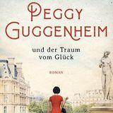 """Buchtipps der Redaktion: Buchcover """"Peggy Guggenheim und der Traum vom Glück"""""""