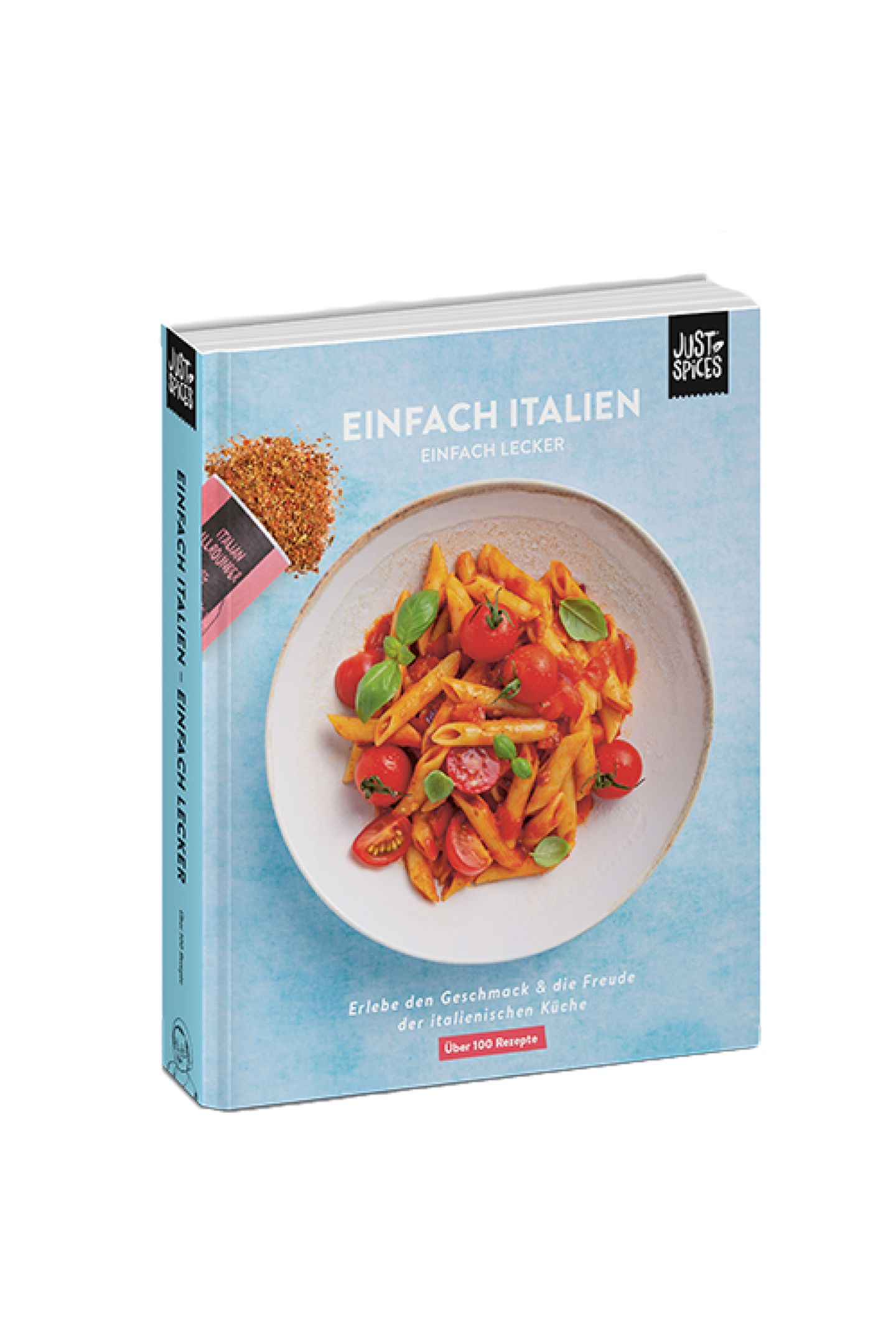 """Dolce Vita in der eigenen KücheSmarte Rezepte, die wirklich gelingen und fantastisch schmecken, versetzen uns gedanklich ins wohl leckerste Land Europas. """"Einfach Italien"""" von Just Spices, ca. 25 Euro"""