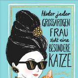"""Buchtipps der Redaktion: Buchcover """"Hinter jeder großartigen Frau steht eine besondere Katze"""""""
