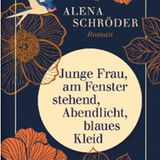 """Buchtipps der Redaktion: Buchcover """"Junge Frau, am Fenster stehend, Abendlicht, blaues Kleid"""""""